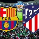 Barcelona – Atletico Madrid